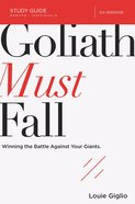 Goliath Must Fall: Winning the Battle Against Your Giants (Study Guide) eBook