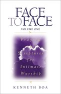 Praying the Scriptures For Intimate Worship (Face To Face Series)