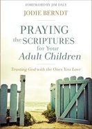 Praying the Scriptures For Your Adult Children eBook