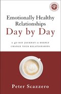 Emotionally Healthy Relationships Day By Day: A 40-Day Journey to Deeply Change Your Relationships eBook