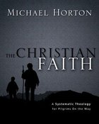 The Christian Faith: A Systematic Theology For Pilgrims on the Way eBook