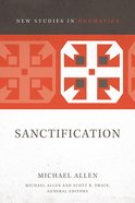 Sanctification (New Studies In Dogmatic Theology Series) eBook
