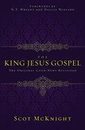 The King Jesus Gospel: The Original Good News Revisited eBook
