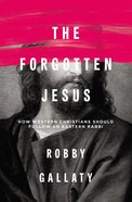 The Forgotten Jesus eBook