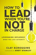 How to Lead When You're Not in Charge eBook