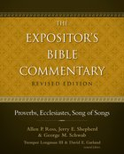 Proverbs, Ecclesiastes, Song of Songs (#06 in Expositor's Bible Commentary Revised Series)