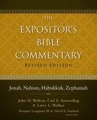 Jonah, Nahum, Habukkuk, Zephaniah (#08 in Expositor's Bible Commentary Revised Series)