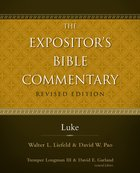 Luke (#10 in Expositor's Bible Commentary Revised Series)