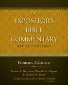 Romans, Galatians (#11 in Expositor's Bible Commentary Revised Series)