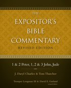 1 & 2 Peter, 1, 2, & 3 John, Jude (#13 in Expositor's Bible Commentary Revised Series) eBook
