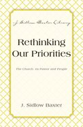 Rethinking Our Priorities (J Sidlow Baxter Series) eBook