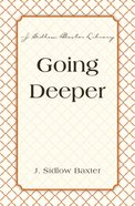 Going Deeper (J Sidlow Baxter Series) eBook