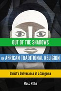 Out of the Shadows of African Traditional Religion eBook