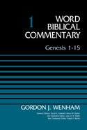 Genesis 1-15, Volume 1 (Word Biblical Commentary Series)