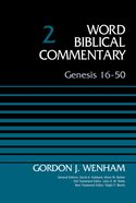 Genesis 16-50, Volume 2 (Word Biblical Commentary Series)