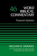 Pastoral Epistles, Volume 46 (Word Biblical Commentary Series)