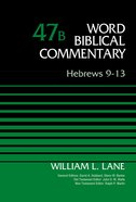 Hebrews 9-13, Volume 47B (Word Biblical Commentary Series) eBook
