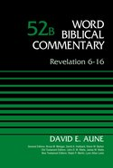 Revelation 6-16 (#52B in Word Biblical Commentary Series) eBook
