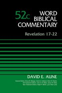 Revelation 17-22, Volume 52C (Word Biblical Commentary Series)