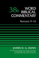 Romans 9-16, Volume 38B (Word Biblical Commentary Series)
