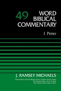 1 Peter, Volume 49 (Word Biblical Commentary Series)
