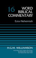 Ezra-Nehemiah, Volume 16 (Word Biblical Commentary Series)