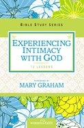 Experiencing Intimacy With God (Women Of Faith Study Guide Series) eBook