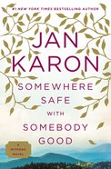 Somewhere Safe With Somebody Good (#10 in Mitford Years Series) Hardback