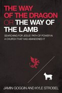 The Way of the Dragon Or the Way of the Lamb eBook