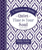 Quiet Time For Your Soul (5 Minutes With Jesus Series) eBook
