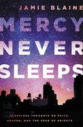 Mercy Never Sleeps eBook