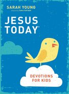 Jesus Today Devotions For Kids eBook