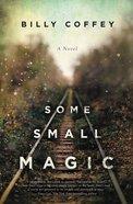 Some Small Magic eBook
