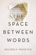 The Space Between Words eBook