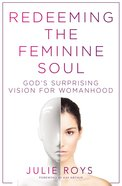 Redeeming the Feminine Soul eBook