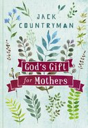 God's Gift For Mothers eBook