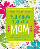 You Know You're a Mom eBook