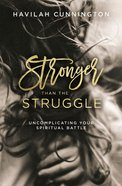 Stronger Than the Struggle eBook