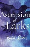 Ascension of Larks Paperback