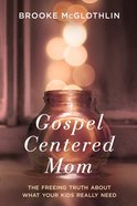 Gospel-Centered Mom eBook