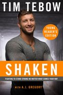 Shaken - Fighting to Stand Strong No Matter What Comes Your Way (Young Readers Edition Series) eBook