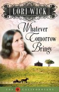 Whatever Tomorrow Brings (#01 in Californians Series) eBook