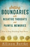 Setting Boundaries With Negative Thoughts and Painful Memories eBook