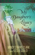 My Daughter's Legacy (#03 in Cousins Of The Dove Series)