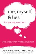 Me, Myself, and Lies For Young Women eBook