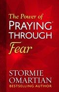 The Power of Praying Through Fear eBook