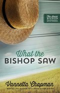 What the Bishop Saw (#01 in Amish Bishop Mysteries Series) eBook
