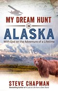My Dream Hunt in Alaska eBook