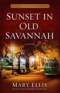 Sunset in Old Savannah (#04 in Secrets Of The South Mysteries Series) eBook