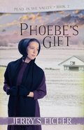 Phoebe's Gift (#02 in Peace In The Valley Series) eBook